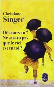 """8 mars, le livre de Christiane Singer, """"Où cours-tu ? - Ne sais-tu pas que le ciel est en toi ?"""" Mon Carrée de sable"""