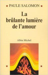 """Paule Salomon a écrit bienheureuse infidélité mais aussi """"La brûlante lumière de l'amour"""""""