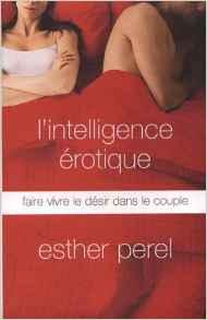 L'intelligence érotique, un livre d'Esther Perel concernant la vie de couple