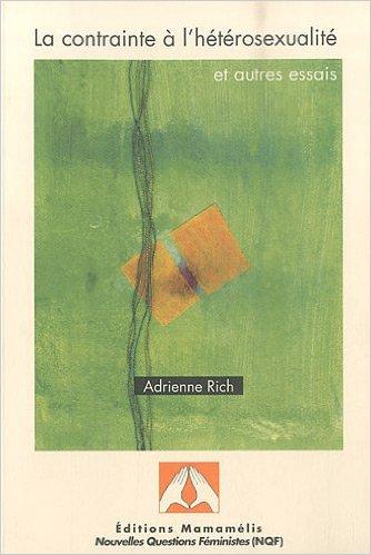pourquoi la frustration est nécessaire à la satisfaction : Adrienne Rich, La contrainte à l'hétérosexualité et autres essais