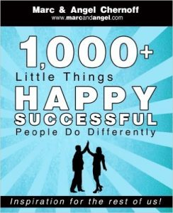 caractéristiques pour une relation saine : Marc et Angel Chernoff - 1,000+ Little Things Happy Successful People Do Differently by Marc Chernoff (2013-05-22) Broché – 1800