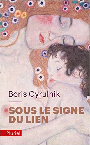 Psychanalyse freudienne le livre de Boris Cyrulnik : sous le signe du lien ; Par Boris Cyrulnik