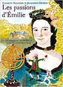 """Marquise du Châtelet : """"Les passions d'Émilie"""" un livre d'Elizabeth Badinter Disponible à la commande sur le site """"Mon Carré De Sable chez Amazon"""