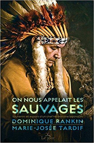 Légende sioux ; Mon Carré De Sable ON NOUS APPELAIT LES SAUVAGES Broché – 15 mars 2012 - Dominique Rankin et Marie-Josée Tardif