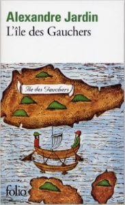 l'Île des Gauchers, un excellent roman d'Alexandre Jardin que j'aurais aimé écrire