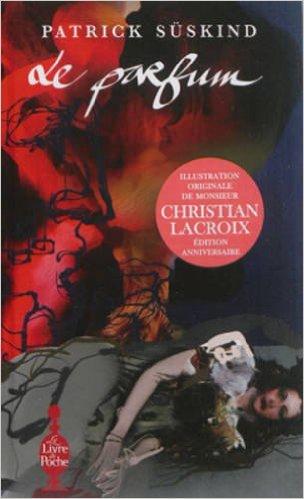 Livres les plus lus au monde : Le Parfum - Edition anniversaire Poche – 12 novembre 2015 de Patrick Süskind (Auteur)