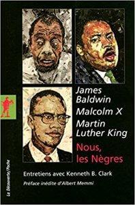 Le paradoxe de la liberté Nous, les Nègres Poche – 13 mars 2008 de James BALDWIN (Auteur), Martin Luther KING (Auteur), Malcolm X (Auteur)